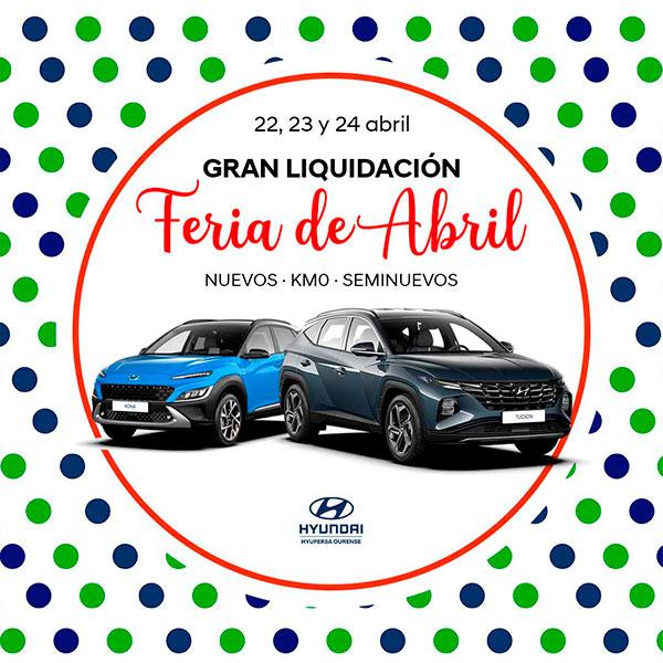 Hyupersa Ourense Feria de Abril Liquidación de Stock Hyundai